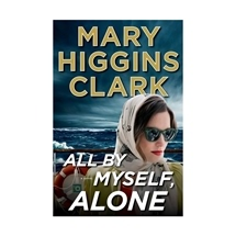 All By Myself Alone Mary Higgins Clark